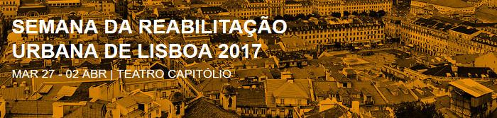 Semana da REabilitação Urbana Lisboa 2017